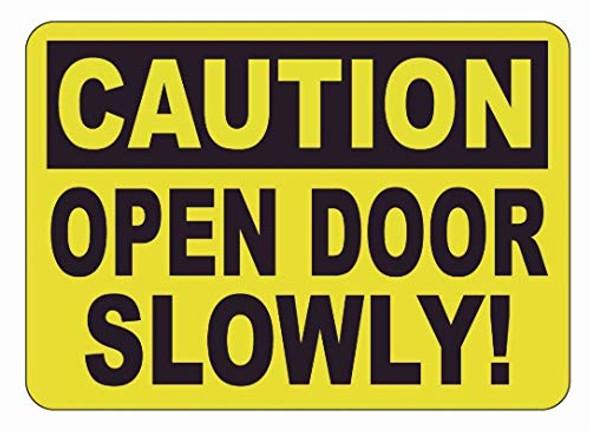 Caution Open Door Slowly  - Label Decal Sticker Singange