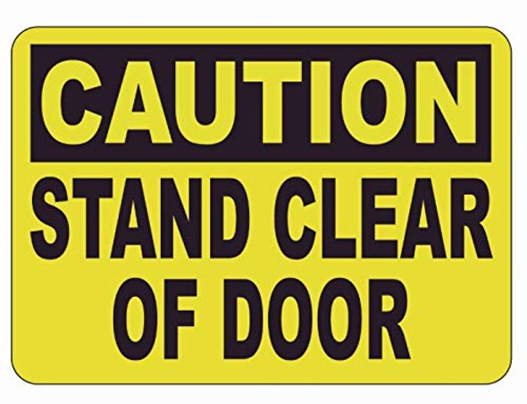 Caution: Stand Clear of Door Label Decal Sticker Sign