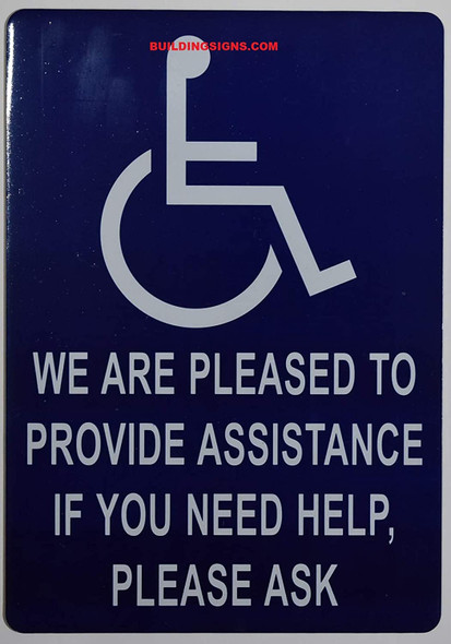 WE are Pleased to Provide Assistance IF You Need Help Please Ask  Signage