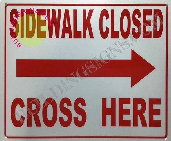 Sidewalk Closed Cross HERE Right Arrow  Signage