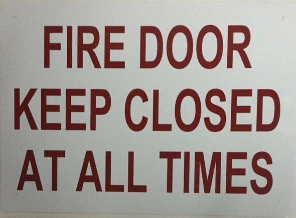 FIRE DOOR KEEP CLOSED AT ALL TIMES  Signage