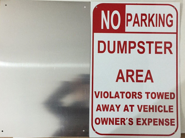 NO PARKING -DUMPSTER AREA - VIOLATORS TOWED AWAY AT VEHICLE OWNER'S EXPENSES