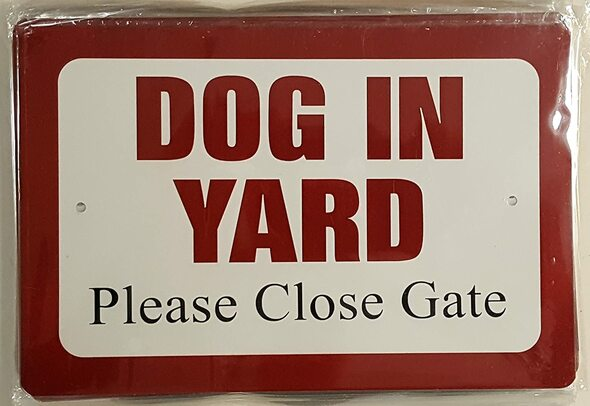 Dog in Yard Please Close Gate  Signage