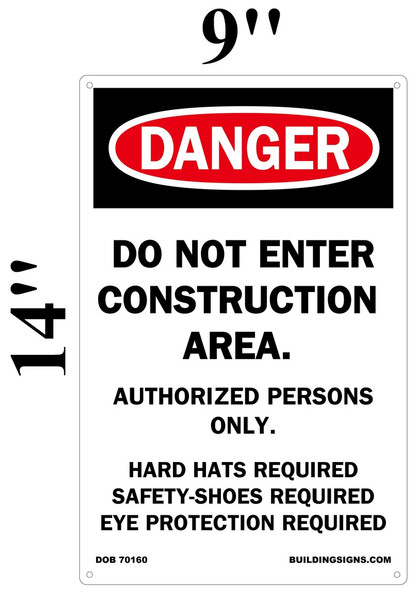 DANGER DO NOT ENTER CONSTRUCTION AREA - AUTHORIZED PERSONS ONLY HARD HATS- REQUI SAFETY SHOES REQUI EYE PROTECTION REQUI-Signage