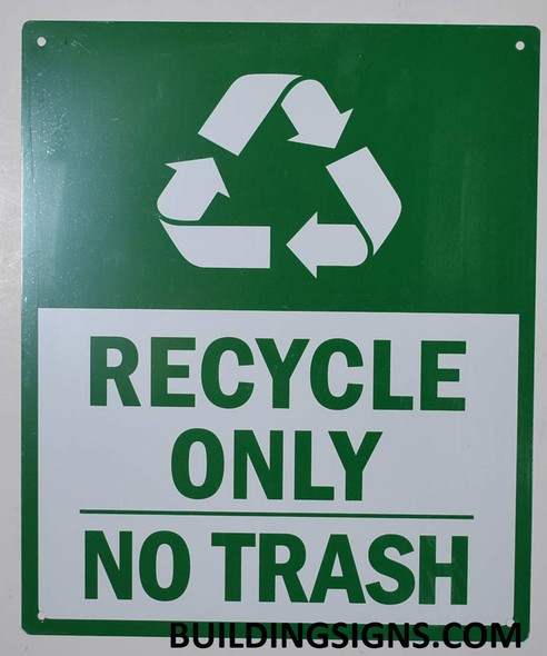Recycle ONLY NO Trash