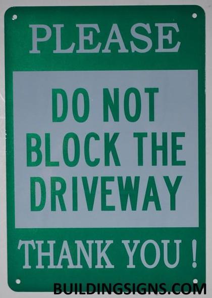 DO NOT Block Driveway  Signage !,,Green