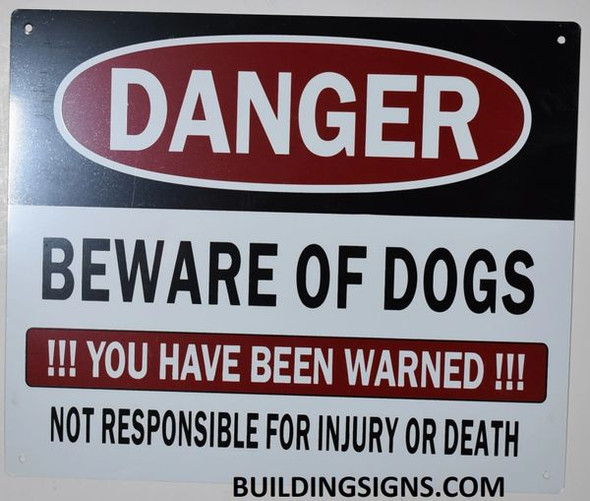 Danger Beware of Dog You Have
