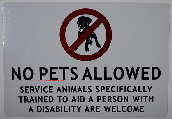 NO Pets Allowed Service Animals SPECIFICALLY Trained to AID A Person with Disability are Welcome
