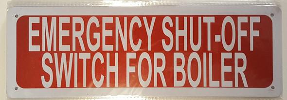 EMERGENCY SHUT OFF SWITCH FOR BOILER SIGN