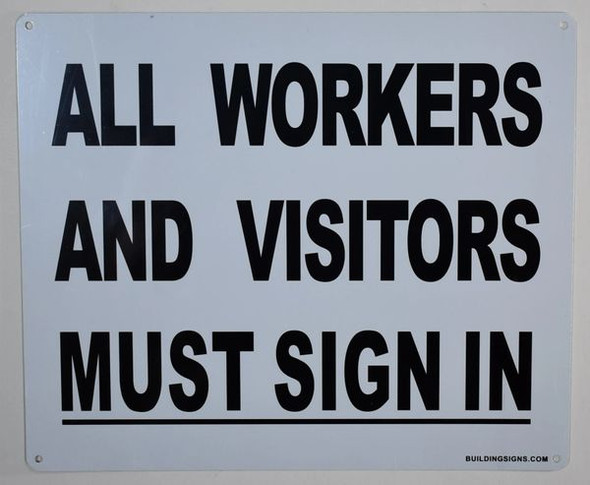 All Workers and Visitors Must  Signage