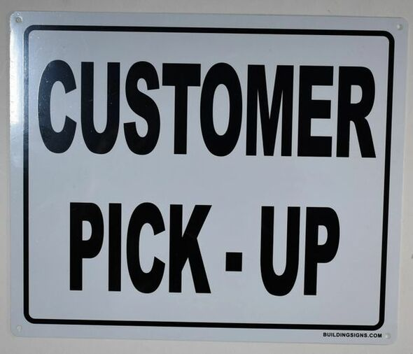 Customer Pick UP  Signage