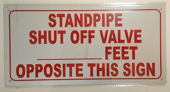 Standpipe Shut Off Valve- feet Opposite This  Signage