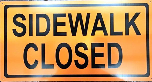 Sidewalk Closed Sign  Sign