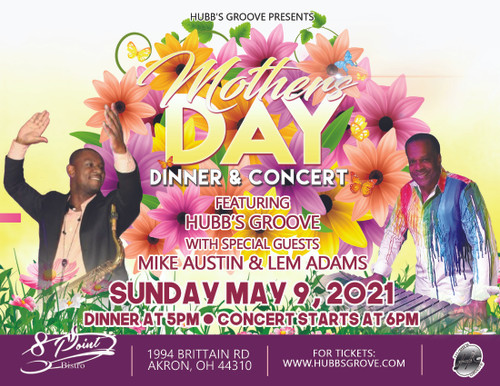 Akron Mother's Day  Featuring Lem Adam and Michael Austin 8 Point Bistro.