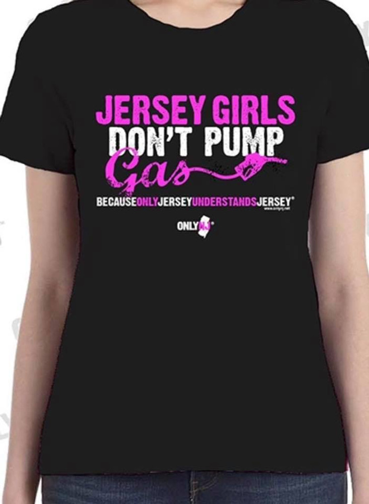 100% Cotton Heavyweight T-Shirt with High Quality Silk screened image for our Jersey Girls! We Don't Pump Gas!