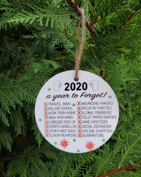 2020 A Year To Forget Handmade Ornament   4 inches round  1/4 inch thick