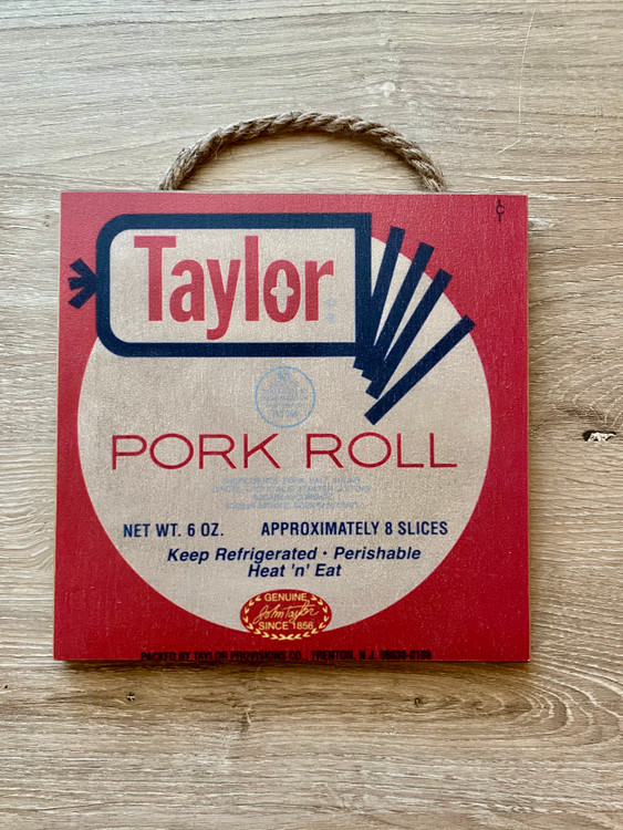 Taylor Pork Roll Wood Sign
