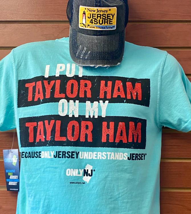 I Put Taylor Ham On Top Of Taylor Ham T-shirt