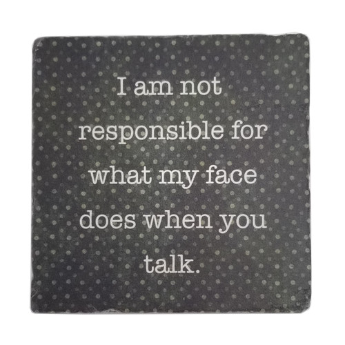 Paisley and Parsley Coaster - I am not responsible for what my face does when you talk.