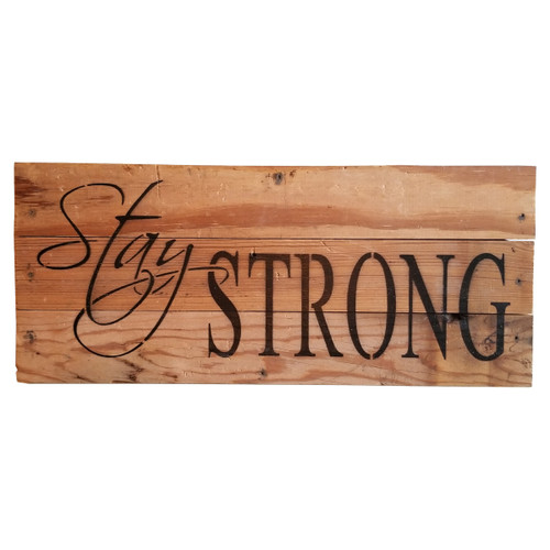 Reclaimed Wood Sign - Stay Strong - Natural
