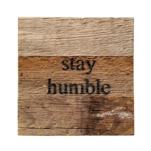 Reclaimed Wood Sign - stay humble, Natural