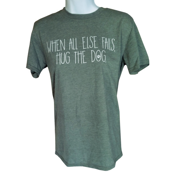 Comfy Tee - When all else fails, hug the dog