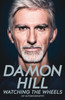 Damon Hill - Watching The Wheels - My Autobiography (Paperback) (9781509831937)