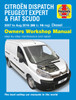 Citroen Dispatch, Peugeot Expert & Fiat Scudo Diesel 56 to 16 2007 - 2016 Workshop Manual