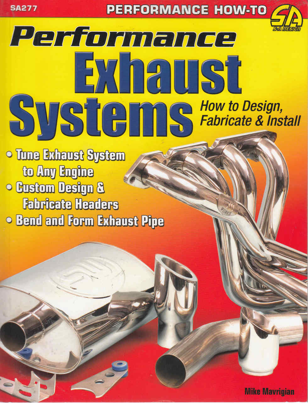 Performance Exhaust Systems How to Design, Fabricate & Install