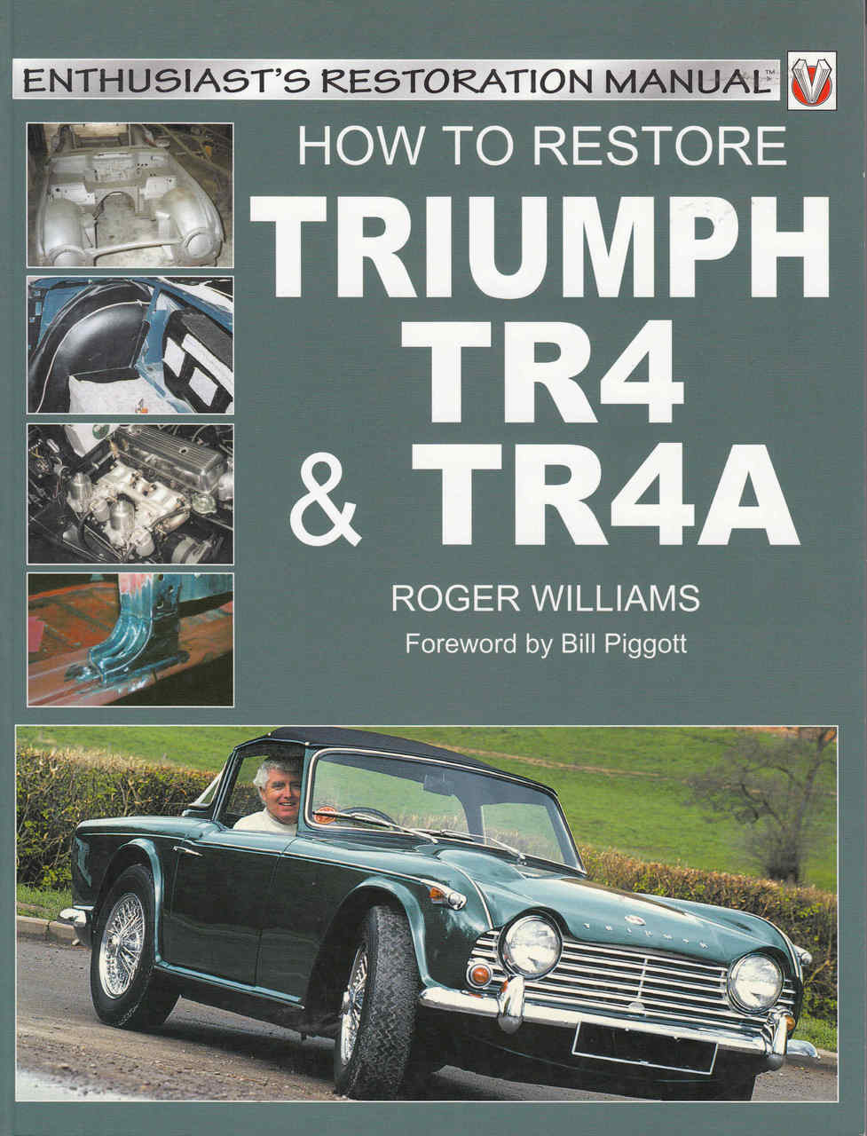 How To Restore Triumph Tr4 Tr4a Enthusiasts Restoration Manual