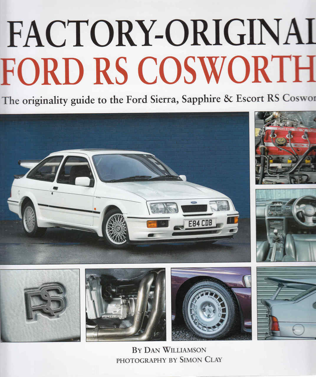 Factory-Original Ford RS Cosworths - The Originality Guide To The Ford  Sierra, Sapphire & Escort RS