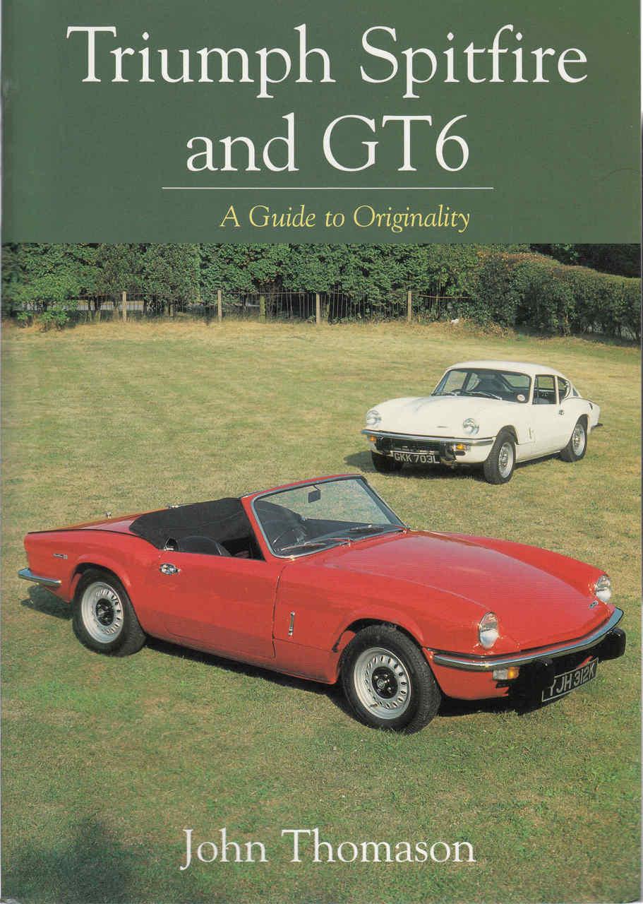 Triumph Spitfire And Gt6 A Guide To Originality