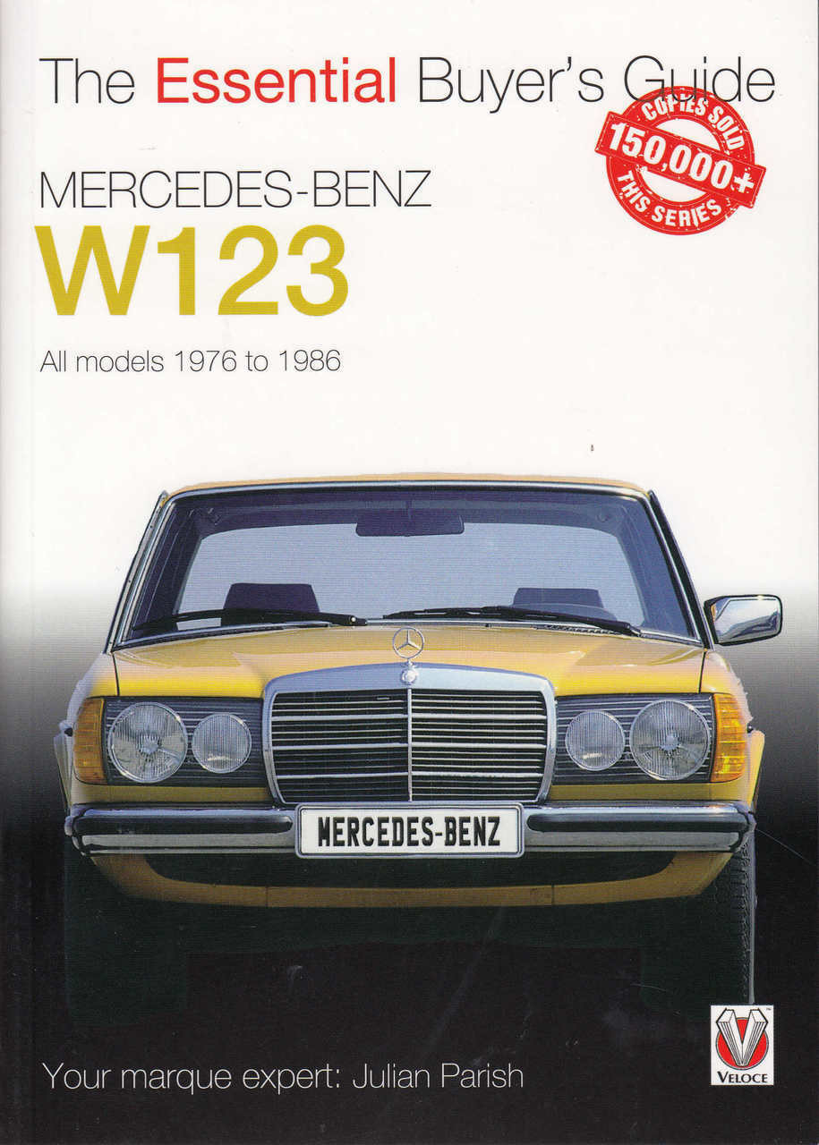 Mercedes-Benz W123 – All models 1976 to 1986 - The Essential Buyer's Guide