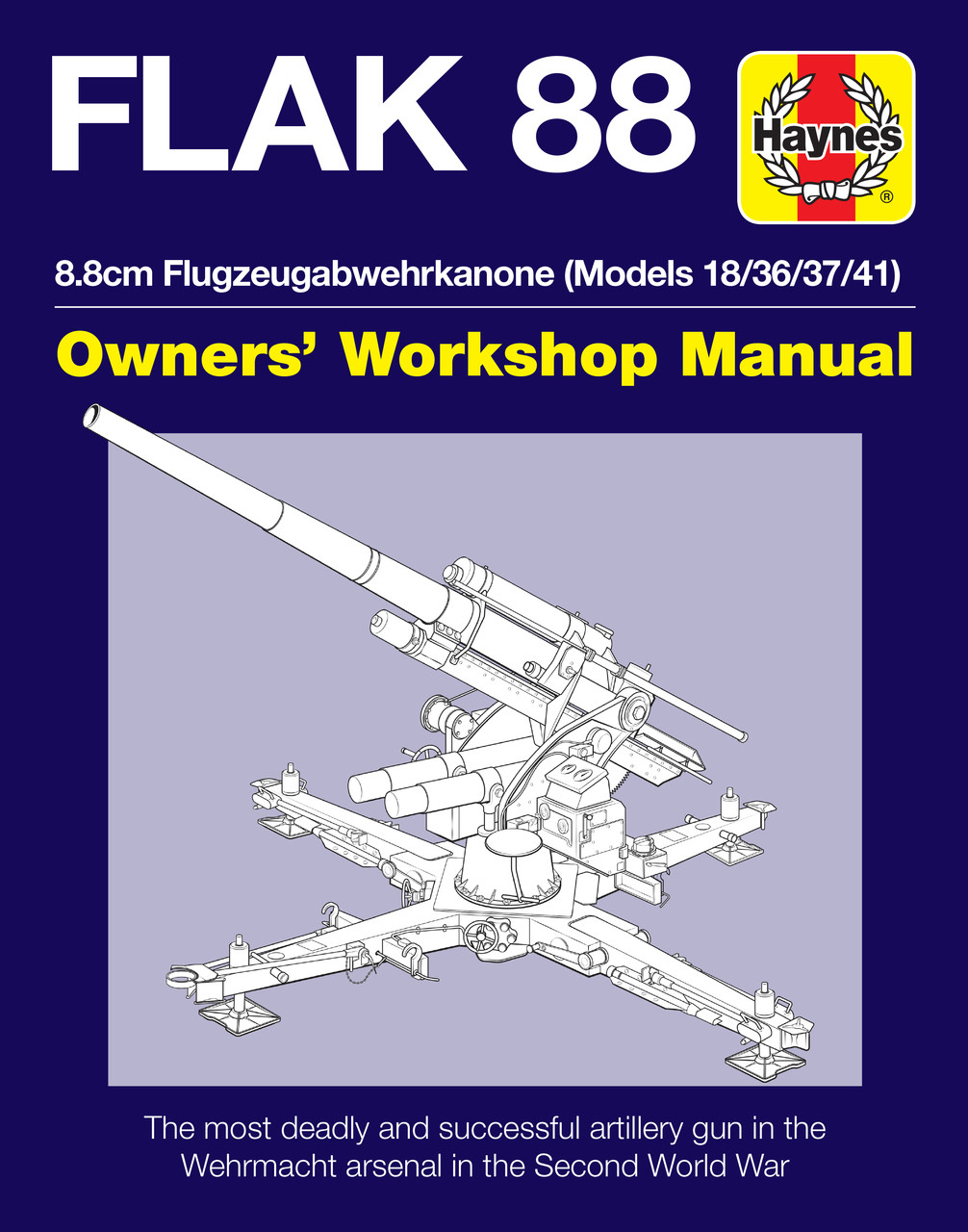 flak 88 owners workshop manual 88cm flugzeugabwehrkanone models 18 36 37 41 haynes manuals
