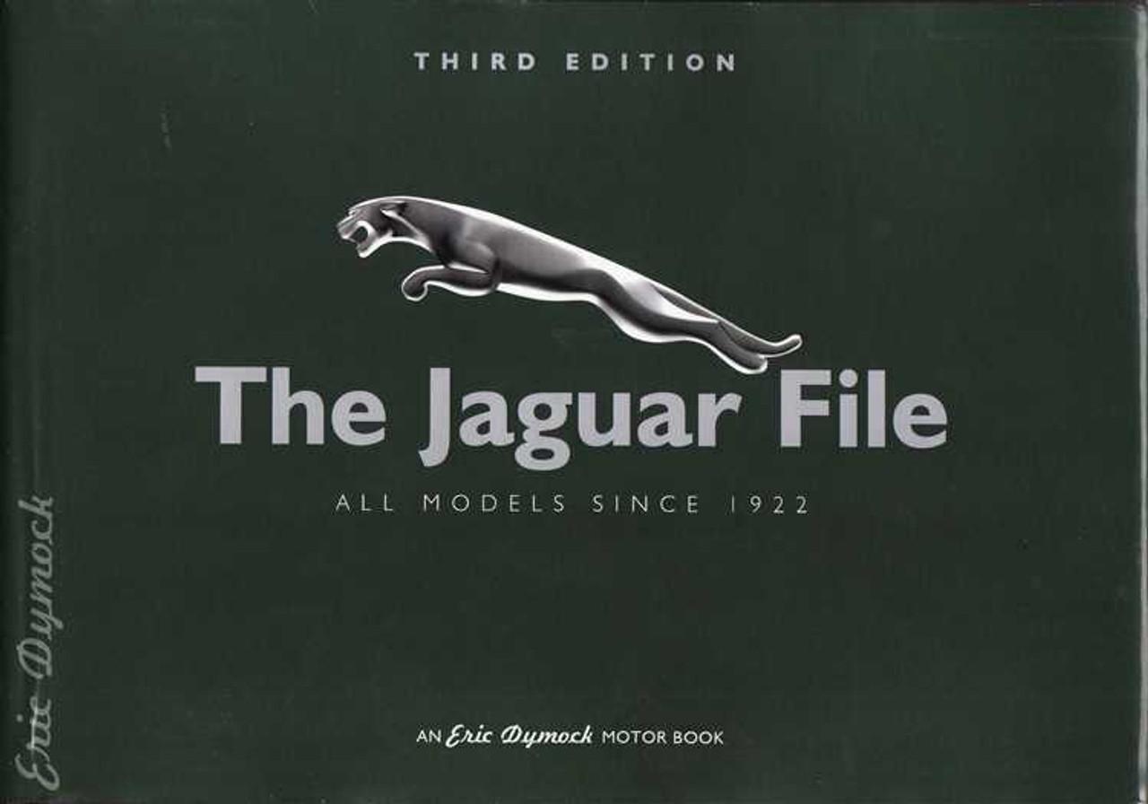 The Jaguar File: All Models Since 1922 (An Eric Dymock Motor Book)
