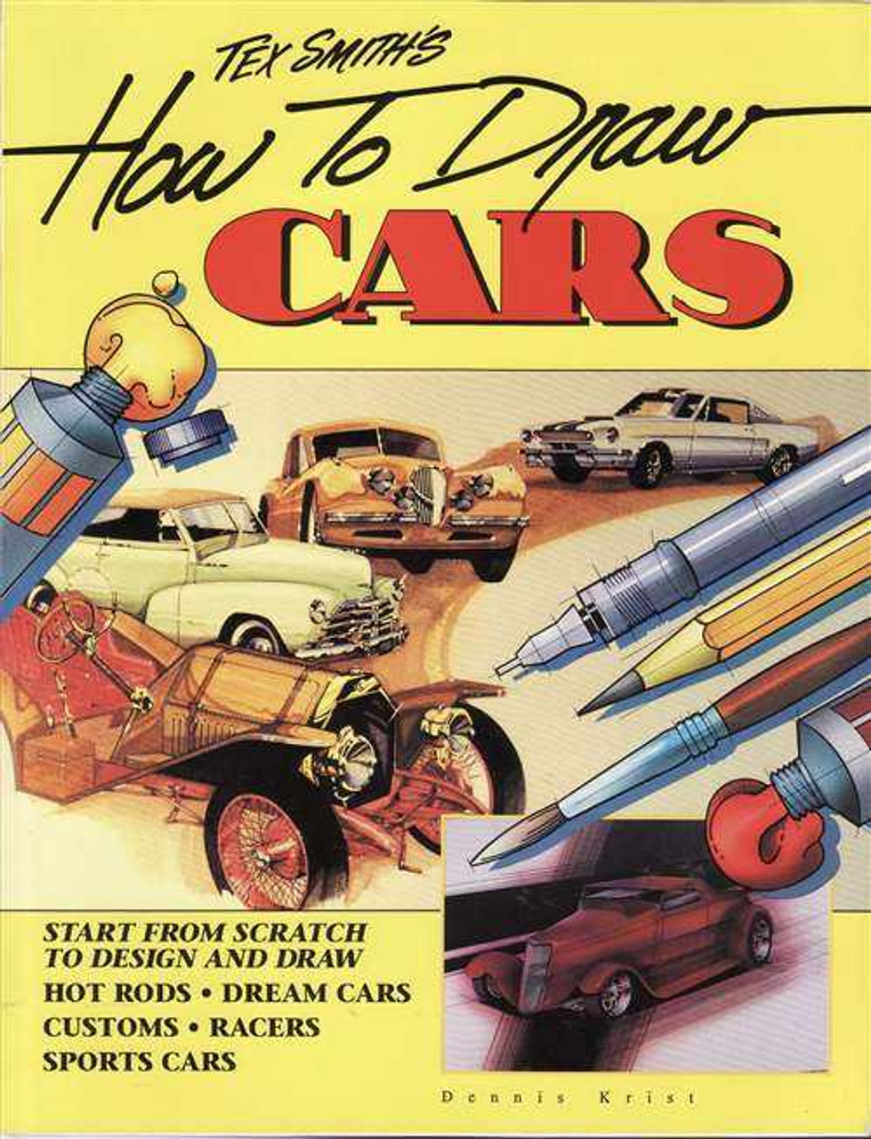 Tex Smith S How To Draw Cars