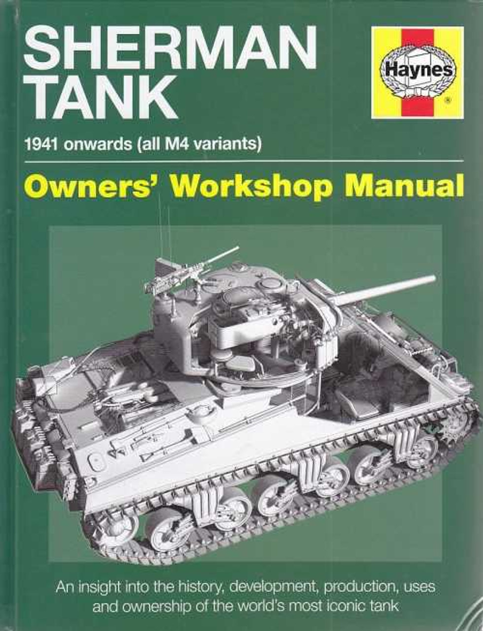 Sherman Tank 1941 onwards (all M4 variants) Owners' Workshop Manual