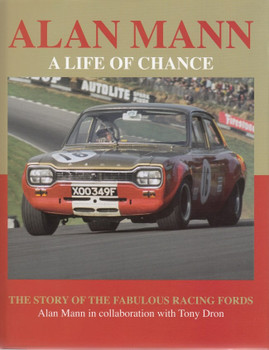 Alan Mann A Life of Chance: The Story of the Fabulous Racing Fords