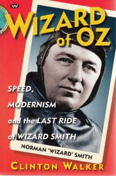 Wizard of Oz: Speed, Modernism and the Last Ride of Wizard Smith