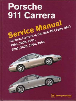 Porsche 911 Carrera, Carrera 4 & 4S (Type 996) 1999 - 2005 Service Manual