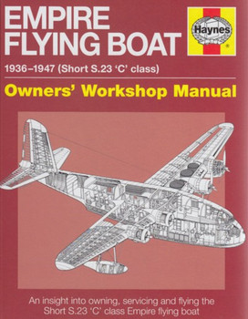 Empire Flying Boat 1936 - 1947 Haynes Owners' Workshop Manual