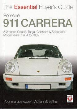Porsche 911 Carrera 3.2 Series 1984 - 1989 The Essential Buyer's Guide