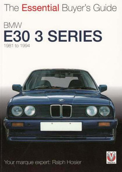 BMW E30 3 Series 1981 - 1994 The Essential Buyer's Guide