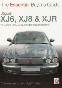 Jaguar XJ6, XJ8 & XJR, Daimler 2003 - 2009: The Essential Buyer's Guide