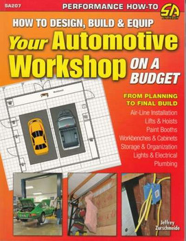 How to Design, Build & Equip Your Automotive Workshop on a Budget by Jeffrey Zurschmeide