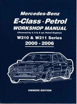 Mercedes-Benz  E-Class W210 & W211 Series 2000 - 2006 Petrol Workshop Manual by Brooklands Books