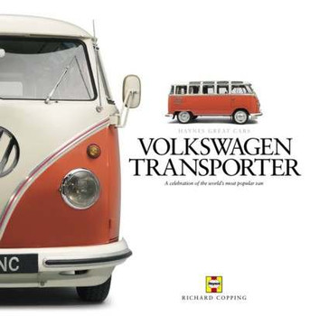 Volkswagen Transporter: A Celebration of an Automotive and Cultural Icon by Richard Copping