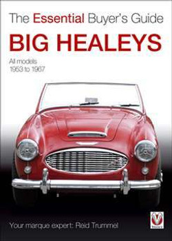 Big Healeys - The Essential Buyer's Guide
