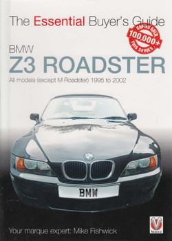 BMW Z3 Roadster All models (except M Roadster) 1995 to 2002 The Essential Buyer's Guide