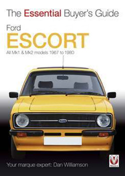 Ford Escort Mk1 & Mk2 1967 - 1980: The Essential Buyer's Guide